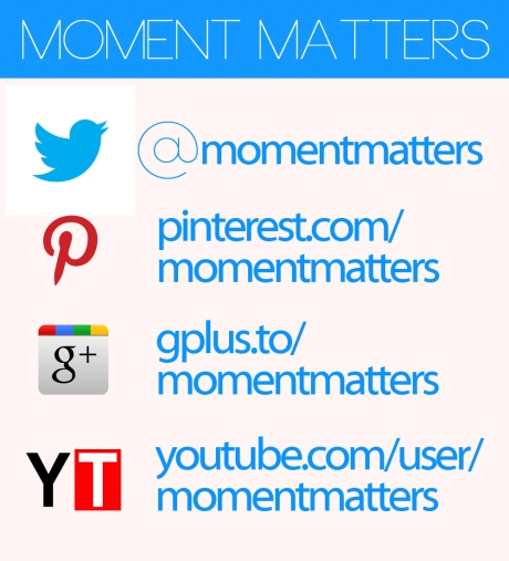 Follow Moment Matters! Moment Matters on social networking sites, moment matters avenues
